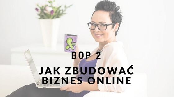Dagna Banaś- Szczęśliwa W Biznesie- jak zbudować biznes online [BOP2]
