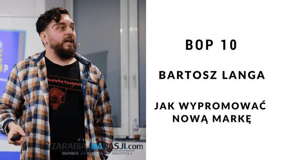 Bartosz Langa- Jak wypromować nowy biznes [BOP10]