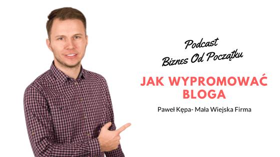 Paweł Kępa- Jak wypromować bloga i zacząć na nim zarabiać [BOP11]