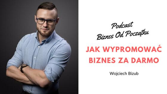 Wojciech Bizub- Jak za darmo wypromować nową firmę w internecie [BOP15]
