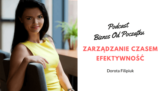 Dorota Filipiuk- Jak mieć więcej czasu | Efektywność | Efektywna nauka [BOP13]