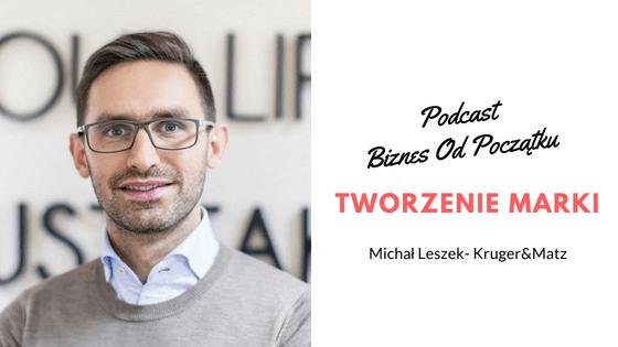 Michał Leszek- Kruger&Matz- Jak stworzyć markę i wprowadzić nowy produkt na rynek [BOP14]