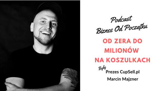 Prezes CupSell.pl- Od zera do milionów złotych zysku na koszulkach [BOP20]