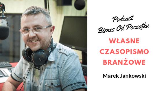 Marek Jankowski- Mała Wielka Firma- Jak wydać własne czasopismo branżowe [BOP22]