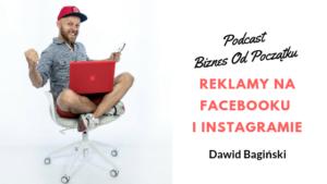 Dawid Bagiński Jak wypromować firmę na Facebooku i Instagramie