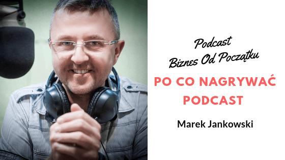 Marek Jankowski- Po co nagrywać podcast i jak zarabiać na podcaście [BOP23]