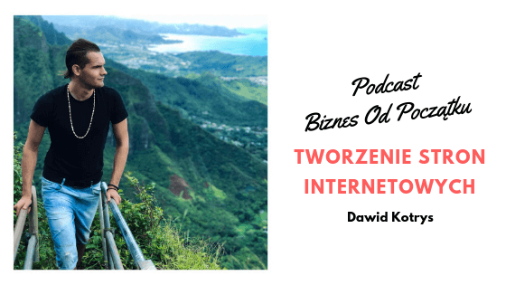 Dawid Kotrys- Jak tworzyć strony internetowe na zlecenie [BOP29]