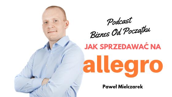 Paweł Mielczarek- Jak sprzedawać na Allegro [BOP30]