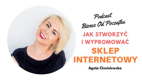 Agata Chmielewska- Jak stworzyć sklep internetowy i go wypromować [BOP31]