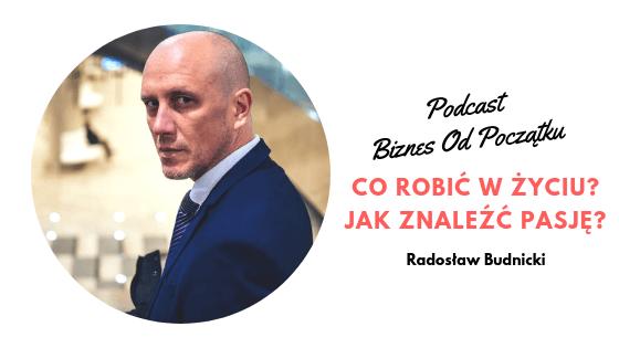 Radek Budnicki- Co robić w życiu? Jak znaleźć pasję? [BOP36]