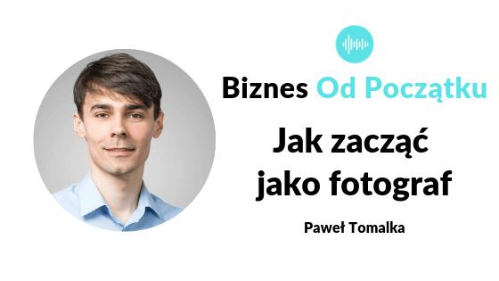 Jak zacząć jako fotograf | Dotacja na założenie firmy- Paweł Tomalka [BOP41]