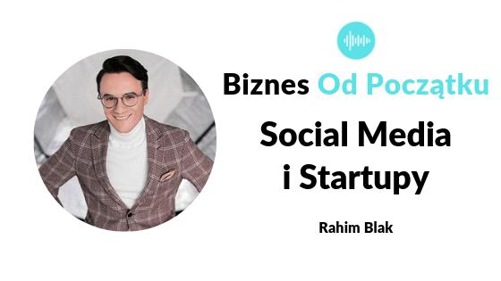 Agencja Social Media i międzynarodowy startup- Rahim Blak [BOP42]