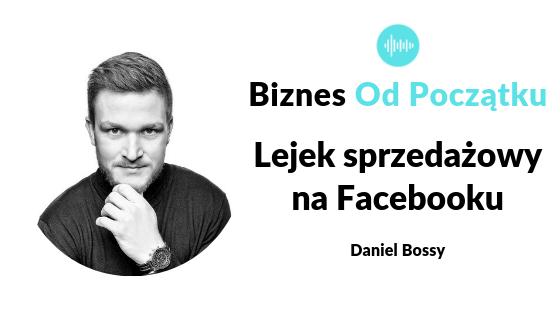 Lejek sprzedażowy na Facebooku- Jak się promować- Daniel Bossy [BOP47]