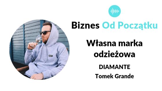 Tworzenie marki odzieżowej od zera- Diamante- Tomek Grande [BOP52]