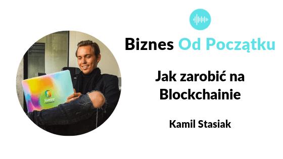 Jak zarobić na blockchainie? Yoniee Kamil Stasiak