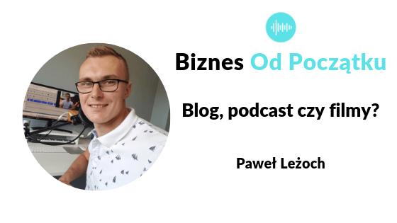 Blog, podcast czy filmy- co wybrać? [BOP64]