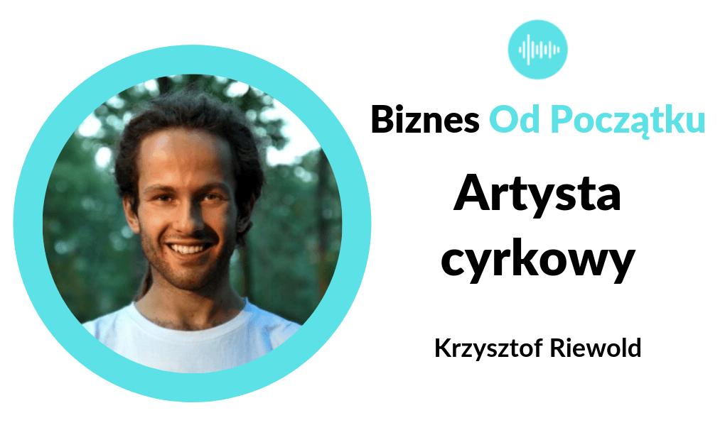 Zarabianie jako artysta cyrkowy- Krzysztof Riewold [BOP69]
