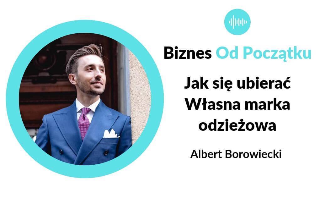 Jak się dobrze ubierać- Blog i marka odzieżowa- Albert Borowiecki [BOP71]