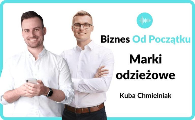 Jakub Chmielniak- Jak stworzyć markę odzieżową- 17 firm w wieku 30 lat