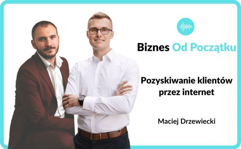 Pozyskiwanie klientów w internecie- Maciej Drzewiecki
