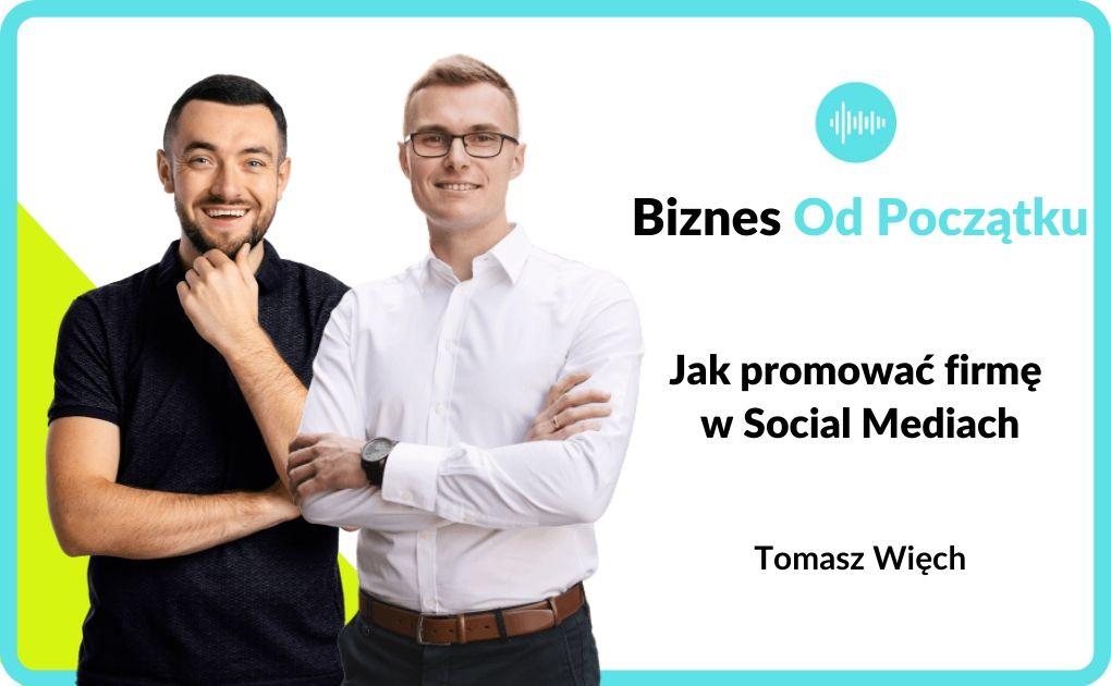 Jak wypromować firmę na Facebooku i Instagramie- Tomasz Więch Podcast