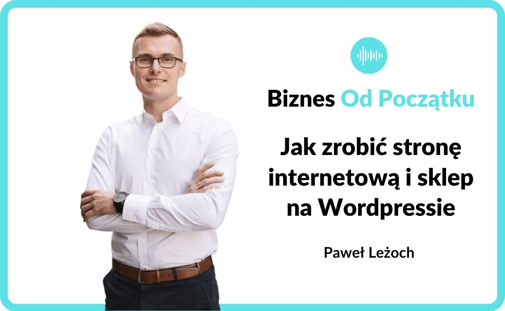Jak zrobić stronę internetową i sklep - podcast