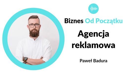 Paweł Badura- Jak zdobyć klientów na usługi na przykładzie agencji reklamowej Komart i tworzenia stron internetowych