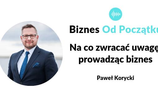 Paweł Korycki podcast Biznes Od Początku