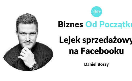 Lejek sprzedażowy na Facebooku- Daniel Bossy i Paweł Leżoch