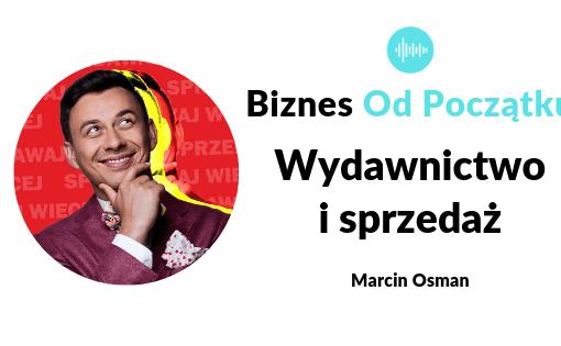 Wydawnictwo i sprzedaż- Marcin Osman i Paweł Leżoch - Podcast Biznes Od Początku