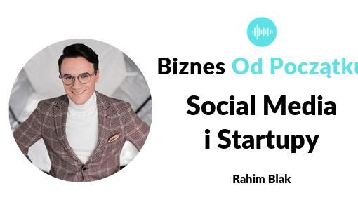 Rahim Blak- Agencja social media click community, międzynarodowe startupy: edrone i giełda marek osobistych