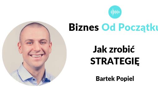 Jak zrobić strategię- Bartek Popiel i Paweł Leżoch- Liczy się wynik, liczy się strategia