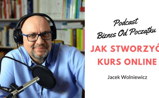 Jak stworzyć kurs online Jacek Wolniewicz Master Teacher