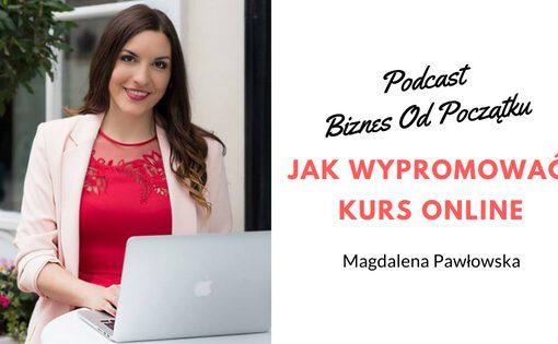 Magdalena Pawłowska opowiada, jak wypromować kurs online