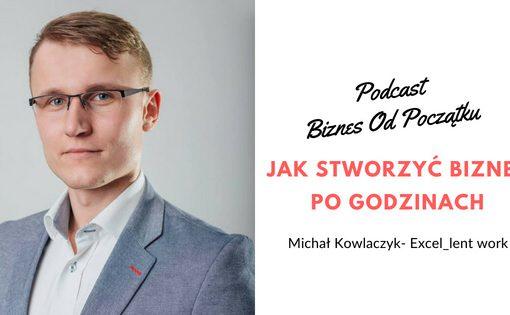 Michał Kowalczyk- biznes po godzinach, excel_lent work- skuteczna nauka excela