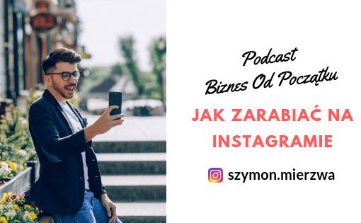 Szymon Mierzwa- Jak zarabiać na Instagramie